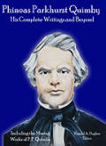 Phineas Parkhurst Quimby: His Complete Writings and Beyond